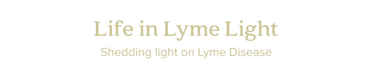 Life in Lyme Light